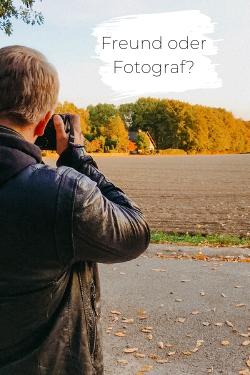 Freund oder Fotograf?